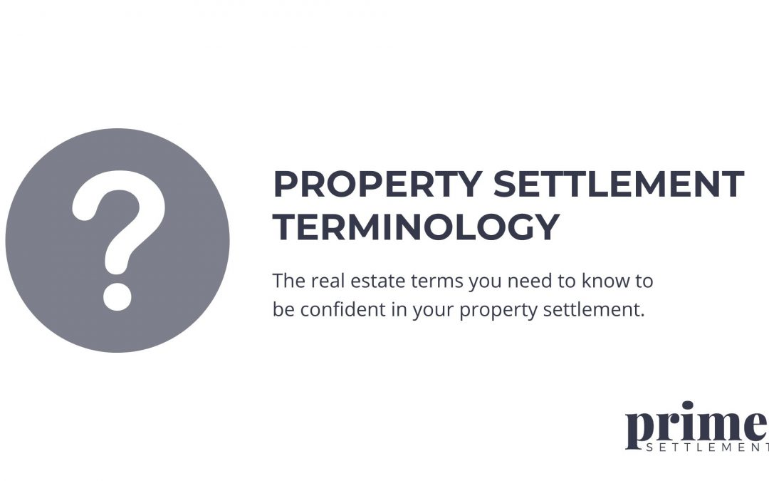 Property Settlement Terminology